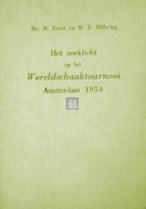 Het zoeklicht op het wereldschaaktournooi Amsterdam 1954 - 2nd hand