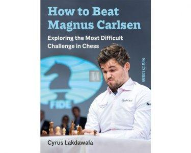 How to beat Magnus Carlsen: Exploring the Most Difficult Challenge in Chess
