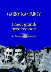 I miei grandi predecessori 3: da Petrosjan a Spasskij
