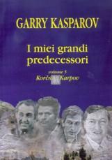I miei grandi predecessori 5 : Karpov, Korchnoj - copertina rigida