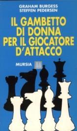 Il Gambetto di Donna per il giocatore d`attacco - 2a mano