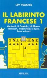 Il Labirinto Francese I: varianti di cambio, blocco, Tarrasch, Rubinstein