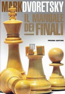 Il Manuale dei Finali - Dvoretsky