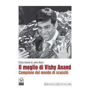 Il meglio di Vishy Anand, Campione del mondo di scacchi