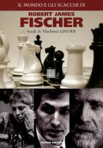 Il mondo e gli scacchi di Robert James Fischer