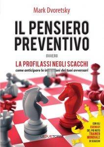 Il Pensiero Preventivo ovvero la Profilassi negli Scacchi - 2a mano