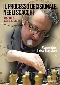 Il processo decisionale negli scacchi vol.1 - comprendere il gioco di posizione