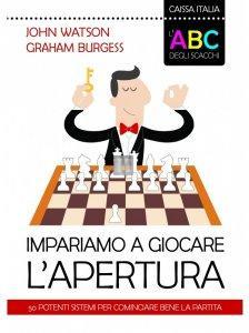 L'ABC degli scacchi. Impariamo a giocare l'apertura