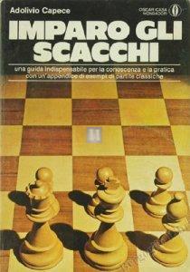 Imparo gli Scacchi - Una guida indispensabile per la conoscenza e la pratica - 2a mano