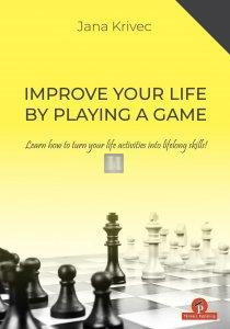 Improve Your Life by Playing a Game – Learn how to turn your life activities into lifelong skills
