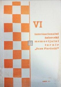 "VI internacionalni Sahovski memorialni turnir ""Ivan Parcetic"" -  2nd hand"