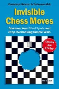 Invisible chess moves - Discover your blind spots and stop overlooking simple wins