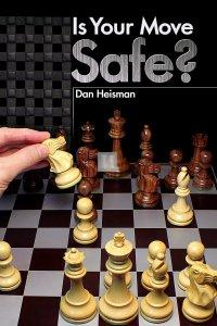 Is Your Move Safe? - Dan Heisman - 2nd hand