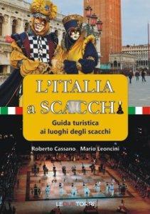 L'Italia a Scacchi - Guida turistica ai luoghi degli scacchi