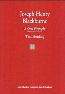 Joseph Henry Blackburne: A Chess Biography by Tim Harding