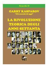 Kasparov - la rivoluzione teorica degli anni settanta (copertina rigida)