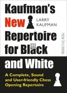 Kaufman's New Repertoire for Black and White: A Complete, Sound and User-friendly Chess Opening Repertoire