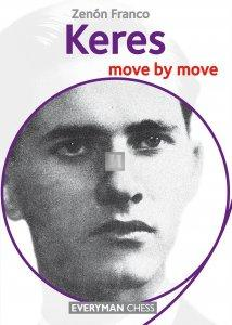 Keres: Move by Move