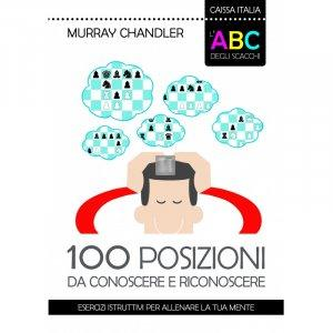 L'ABC degli scacchi. 100 posizioni da conoscere e riconoscere