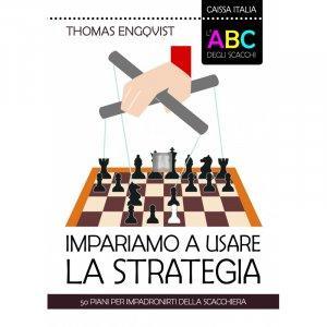 L'ABC degli scacchi. Impariamo a usare la strategia