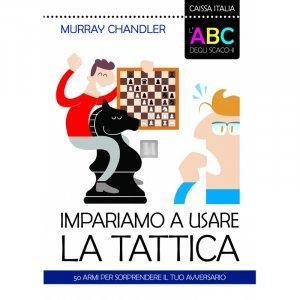 L'ABC degli scacchi. Impariamo a usare la tattica