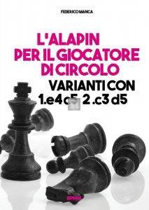 L'Alapin per il giocatore di circolo. Varianti con 1.e4 c5. 2.c3 d5