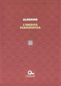 L'eredità scacchistica - Alekhine
