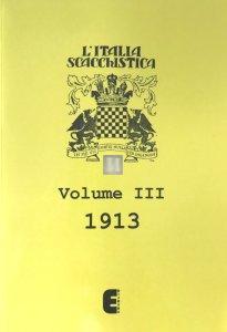 L'Italia Scacchistica volume III - 1913