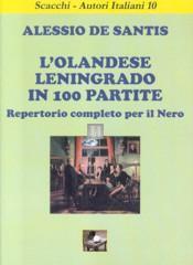 L`Olandese Leningrado in 100 partite - Repertorio completo per il Nero - 2a mano