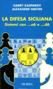 La difesa Siciliana: sistemi con …e6 e …d6