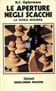 Le aperture negli scacchi (Opfermann) - 2a mano
