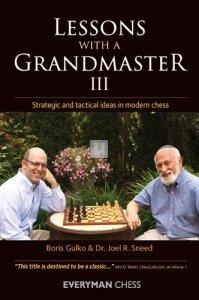 Lessons with a Grandmaster 3: Strategic and tactical ideas in modern chess with Boris Gulko