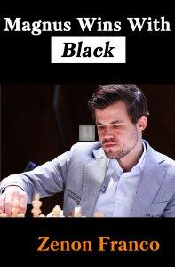 Magnus Wins With Black: 30 of Magnus Carlsen's Most Instructive Games