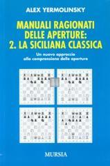 Manuali ragionati delle aperture: 2. la Siciliana Classica