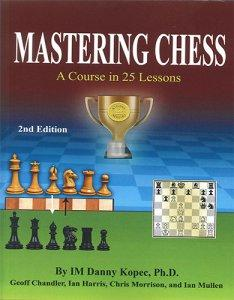 Mastering Chess - A Course in 25 Lessons