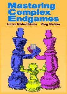 Mastering complex Endgames Mikhalchishin-Stetsko
