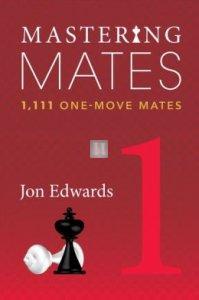Mastering Mates Book 1 - 1,111 One-move Mates