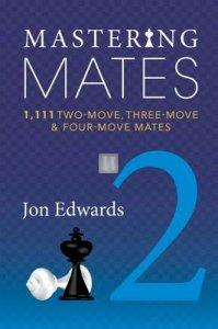 Mastering Mates Book 2 - 1,111 Two-move, Three-move & Four-move Mates