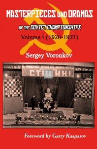 Masterpieces and Dramas of the Soviet Championships: Volume I (1920-1937)
