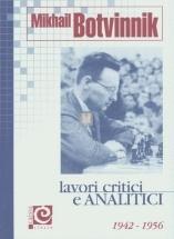 Mikhail Botvinnik Lavori critici e analitici vol.2 1942-1956