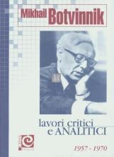 Mikhail Botvinnik Lavori critici e analitici vol.3 1957-1970