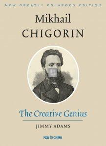Mikhail Chigorin, the Creative Genius