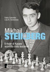 Mikhail STEINBERG Il rivale di Karpov sconfitto dalla leucemia