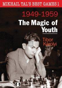 Mikhail Tal's Best Games 1 - The Magic of Youth (HARDCOVER)