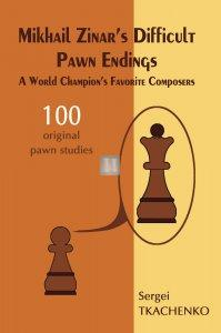Mikhail Zinar's Difficult Pawn Endings: A World Champion's Favorite Composers