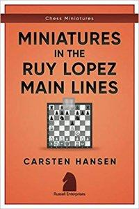 Miniatures in the Ruy Lopez Main Lines (Chess Miniatures)