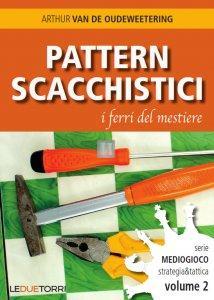 Pattern Scacchistici - I ferri del Mestiere - serie Mediogioco vol.2