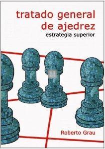 Tratado general de ajedrez IV - Estrategia superior (NUEVA EDICIÓN)