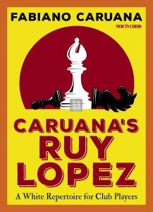 Caruana's Ruy Lopez A White Repertoire for Club Players