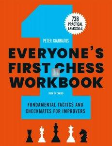 Everyone's First Chess Workbook Fundamental Tactics and Checkmates for Improvers – 738 Practical Exercises